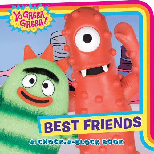 Best Friends: A Chock-a-Block Book (Yo Gabba Gabba!)