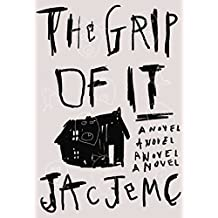 The Grip of It: A Novel
