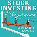 Stock Investing for Beginners Audiobook by Richard Locke Narrated by Anthony Appolito