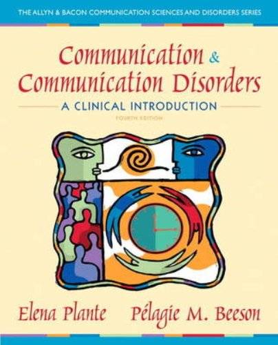 132658127 - Communication and Communication Disorders: A Clinical Introduction (4th Edition) (Allyn & Bacon Communication Sciences and Disorders)