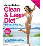 Clean & Lean Diet: The Global Bestseller on Achieving Your Perfect Body (Paperback) - Common