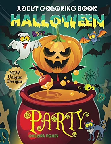 Adult coloring books Halloween Party: Let's Halloween Night Party Begin. Super Fun with Witches, Black Cat, Spider, Ghost, Skeleton, Jack-O-Lantern, Haunted House, Devil, Owl, Bat, Vampire and More. -