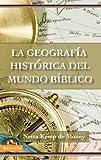 La Geografía Histórica del Mundo Bíblico, De Money Netta Kemp, 0829705589