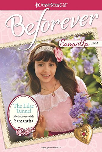 The Lilac Tunnel: My Journey with Samantha (American Girl: Beforever) (Hawthorne Pen Set)