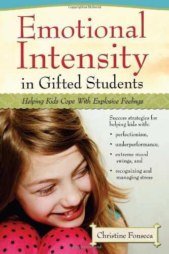 Emotional Intensity in Gifted Students: Helping Kids Cope with Explosive Feelings by Fonseca Christine (2010-10-01) Paperback