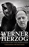 """Werner Herzog A Guide for the Perplexed"" av Paul Cronin"