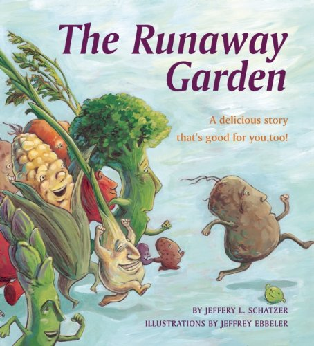 The Runaway Garden: A delicious story that's good for you, too!