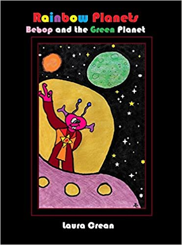 Bebop and the Green Planet (Rainbow Planets Book 1)