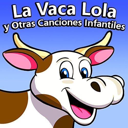 ... La Vaca Lola Y Otras Canciones.