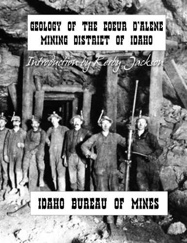 Silver Bureau Gold (Geology of the Couer D'Alene Mining District of Idaho)