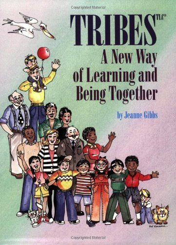 Tribes : A New Way of Learning and Being Together (New Tribe)