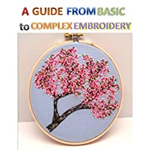 A guide from Basic to Complex Embroidery Stitches