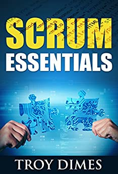 =REPACK= Scrum Essentials: Agile Software Development And Agile Project Management For Project Managers, Scrum Masters, Product Owners, And Stakeholders. Material Armada todas natacion Hector