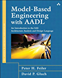 Model-Based Engineering with AADL: An Introduction to the SAE Architecture Analysis & Design Language (SEI Series in…