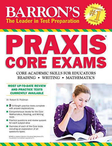 Barron's Praxis Core Exams-Core Academic Skills for Educators (Barrons Praxis Core Exams Core Academic Skills for Educators)
