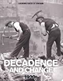 Decadence and Change - 1920s (Looking Back at Britain series)