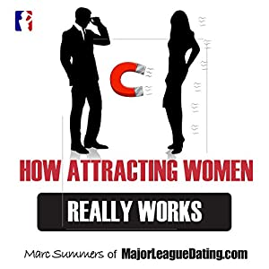 How Attracting Women Really Works Hörbuch