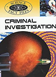 Criminal Investigation (Science Fact Files)