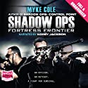 Fortress Frontier: Shadow Ops, Book 2 Audiobook by Myke Cole Narrated by Korey Jackson