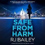 Safe from Harm | RJ Bailey