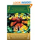 DELIGHT: An Enlightened Path to Transforming Your Life, Spontaneously: Invite Unlimited Happiness, Harmony, Abundance, Passion & Bliss into Your Life