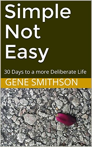 Download for free Simple Not Easy: 30 Days to a more Deliberate Life