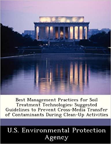 Book Best Management Practices for Soil Treatment Technologies: Suggested Guidelines to Prevent Cross-Media Transfer of Contaminants During Clean-Up Activities
