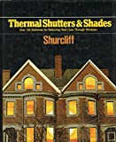 Thermal Shutters and Shades, William A. Shurcliff, 0931790085