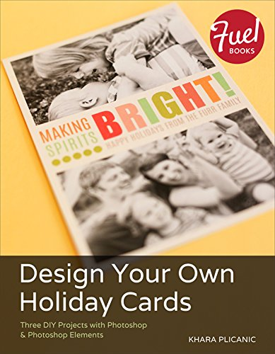 (Design Your Own Holiday Cards: Three DIY Projects with Photoshop & Photoshop Elements (Fuel))