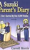 A Suzuki Parent's Diary, Carroll Morris, 0874875900