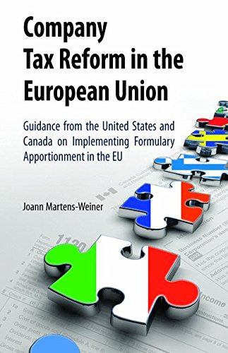 Company Tax Reform in the European Union: Guidance from the United States and Canada on Implementing Formulary Apportionment in the EU