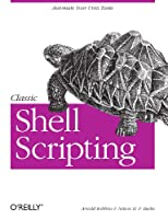 Classic Shell Scripting Front Cover