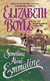 Something About Emmaline (The Bachelor Chronicles Book 1)