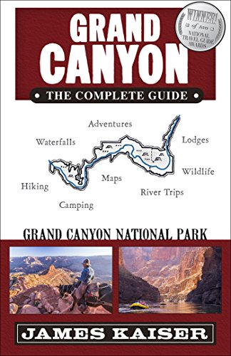 Grand Canyon: The Complete Guide: Grand Canyon National Park (Color Travel Guide) (Best Time To Hike Grand Canyon)