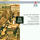 ''A Gift Of Nature'': English Chamber Music of the 17th Century - Trio Sonnerie / Stephen Stubbs / Andrew Lawrence-King