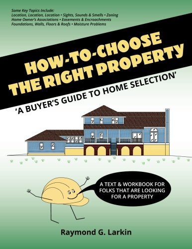 How To Choose the Right Property: 'A Buyers Guide to Home Selection' ebook