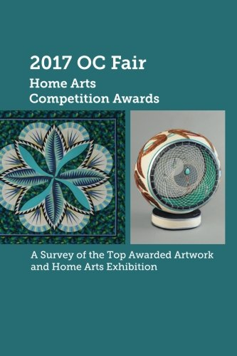 2017 OC Fair Home Arts Competition Awards