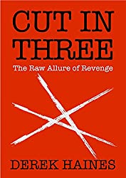 Cut In Three: The Raw Allure of Revenge