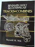 Benjamin Holt and Caterpillar, Reynold M. Wik, 0916150666