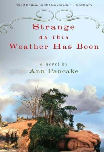 Strange as This Weather Has Been: A Novel - Has Been Set