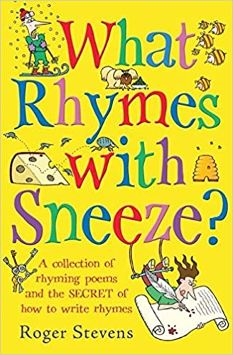 What Rhymes with Sneeze?: Roger Stevens: 9781408155769: Amazon.com ...