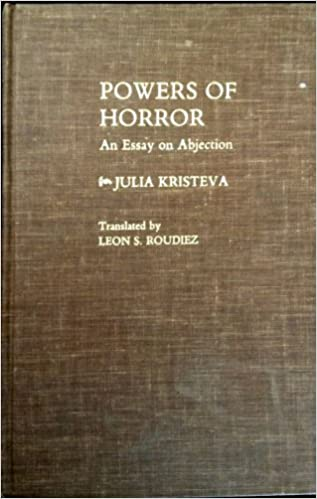 Book Powers of Horror: An Essay on Abjection (European Perspectives: a Series in Social Thought and Cultural Ctiticism)