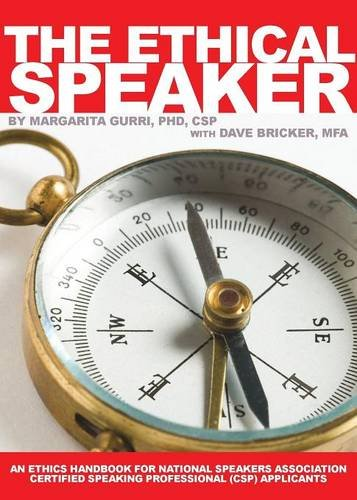The Ethical Speaker: An Ethics Handbook For National Speakers Association Certified Speaking Professional (CSP) Applicants by Essential Absurdities Press