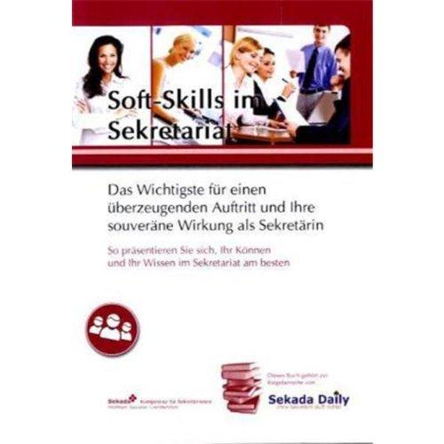 Soft-Skills im Sekretariat: Das Wichtigste für einen überzeugenden Auftritt und Ihre souveräne Wirkung als Sekretärin