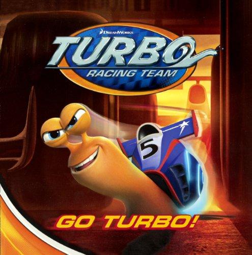 (Go Turbo! (Turtleback School & Library Binding Edition) (Dreamworks Turbo Racing Team))