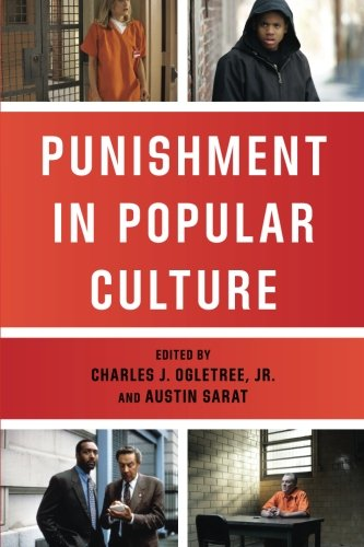 Punishment in Popular Culture (The Charles Hamilton Houston Institute Series on Race and Justice)