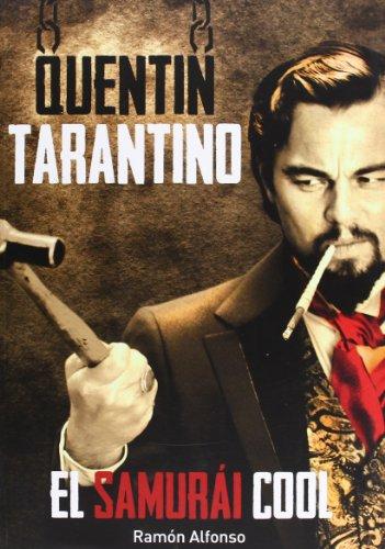 Descargar Libro Quentin Tarantino. El Samurai Cool Ramón Alfonso Cayón