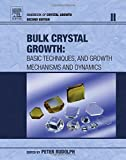 Handbook of Crystal Growth, Volume 2A-2B, Second Edition: Bulk Crystal Growth
