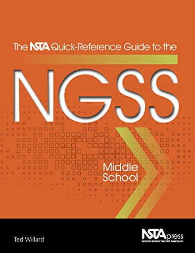 The NSTA Quick-Reference Guide to the NGSS, Middle School - PB354X2 (The NSTA Quick Reference Guides to the NGSS)