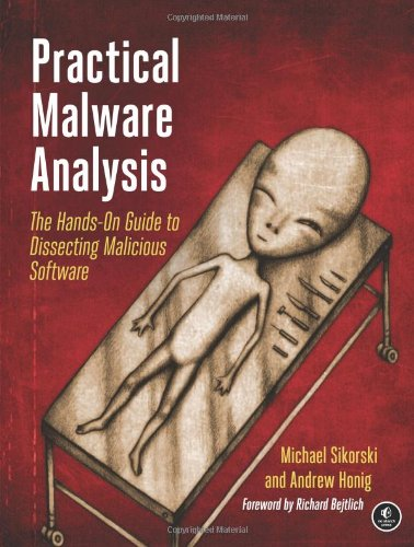 Practical Malware Analysis: The Hands-On Guide to Dissecting Malicious Software Front Cover